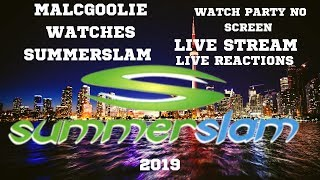 MalcGoolie Watches SummerSlam 2019 |Live Stream Reactions|Watch Party No Screen|