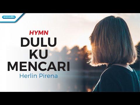 Herlin Pirena - Dulu Ku Mencari