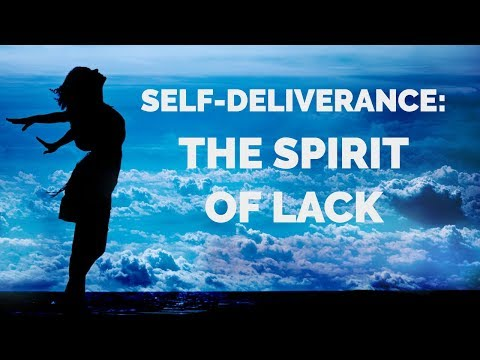 Deliverance from the Spirit of Lack  Self-Deliverance Prayers