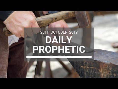 Daily Prophetic 28 October 2019 Word 7