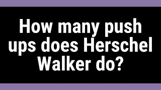 How many push ups does Herschel Walker do?