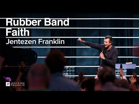 Rubber Band Faith  Jentezen Franklin