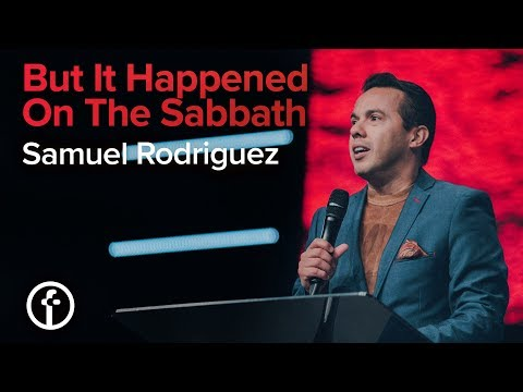 But It Happened On The Sabbath  Samuel Rodriguez