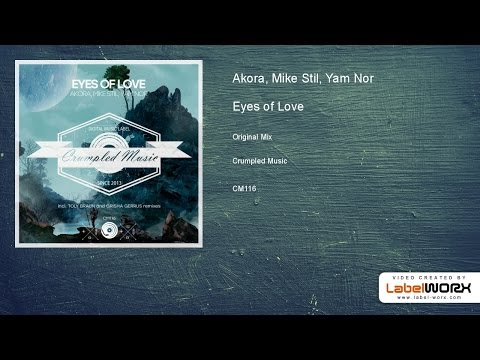 Akora, Mike Stil, Yam Nor - Eyes of Love (Original Mix)