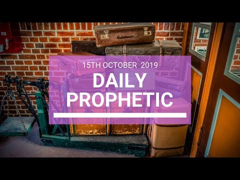 Daily Prophetic 15 October Word 4