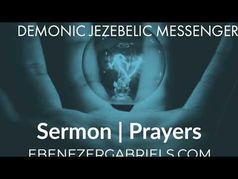 Demonic Jezebelic Messengers Sermon | Prophetic | Prayers | Jezebel Spirit | Spirit of Jezebel