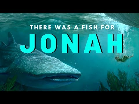 There Was a Fish for Jonah - MESSAGE ONLY