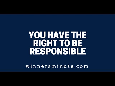 You Have the Right to Be Responsible  The Winner's Minnute With Mac Hammond