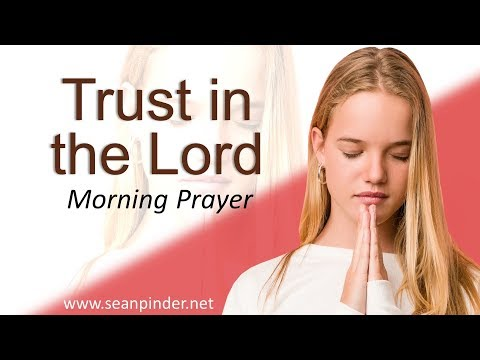 PSALM 91 - TRUST IN THE LORD - MORNING PRAYER (video)