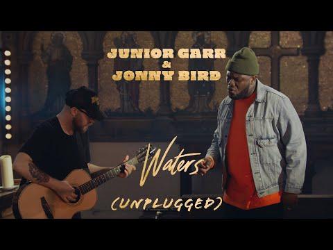 Waters (Unplugged) - Junior Garr & Jonny Bird