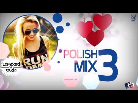 Polish Mix 2014 - UCeijOxgNZMDbAnTpOmxCR2g