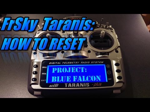 Taranis X9D: How To Completely Reset (when its FUBAR) - UCObMtTKitupRxbYHLlwHE3w