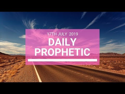 Daily Prophetic 17 July Word 5