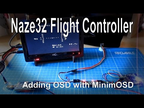 (3/8) Naze32 Flight Controller - Adding an OSD using MinimOSD - UCp1vASX-fg959vRc1xowqpw