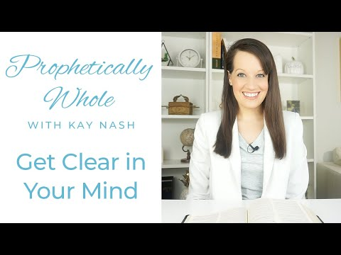 Prophetically Whole- Think Your Mind Clear