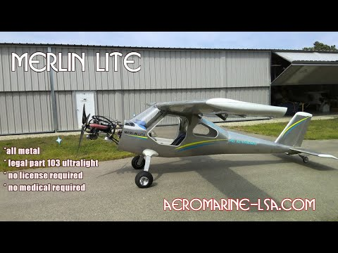 Flying the Merlin Lite, Part 103 Legal All Metal Ultralight Aircraft, Aeromarine LSA.