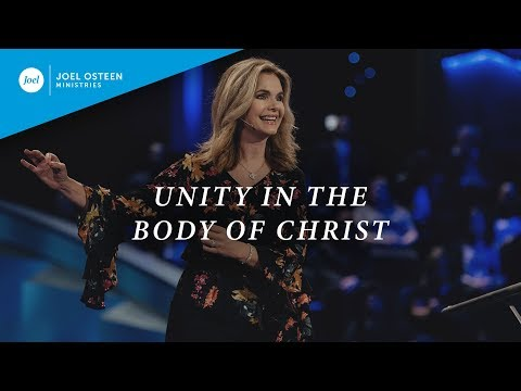 Unity in the Body of Christ  Victoria Osteen