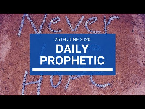 Daily Prophetic 25 June 2020 3 of 7