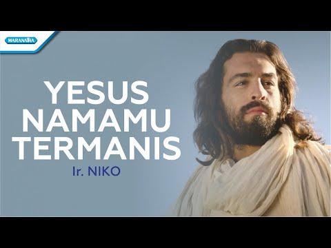 Yesus NamaMu Termanis - Ir. Niko (with lyric)