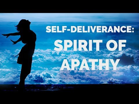 Deliverance from the Spirit of Apathy  Self-Deliverance Prayers