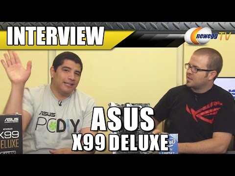 ASUS X99 Deluxe Motherboard Interview - Newegg TV - UCJ1rSlahM7TYWGxEscL0g7Q