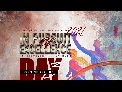 IYAC2021:INT'L YOUTH ALIVE CONVENTION  DAY 3  EVENING SESSION   16, SEPT  2021 FAITH TABERNACLE