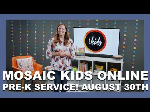 MOSAIC KIDS ONLINE  PRE-K  AUGUST 30TH