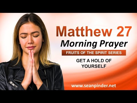 Get a HOLD of YOURSELF - Morning Prayer