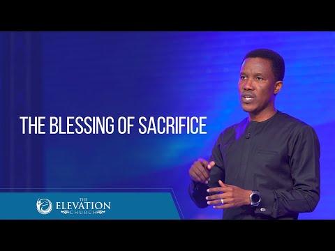 The Blessing of Sacrifice  Pastor Godman Akinlabi