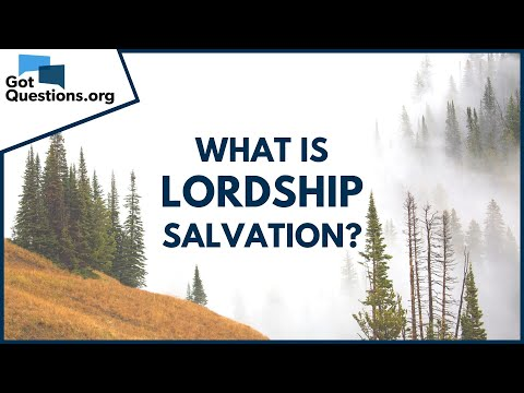 What is lordship salvation?  GotQuestions.org
