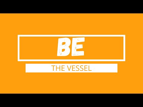 Blessed To Be A Blessing :: Be The Vessel
