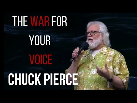 Chuck Pierce: The War For Your Voice