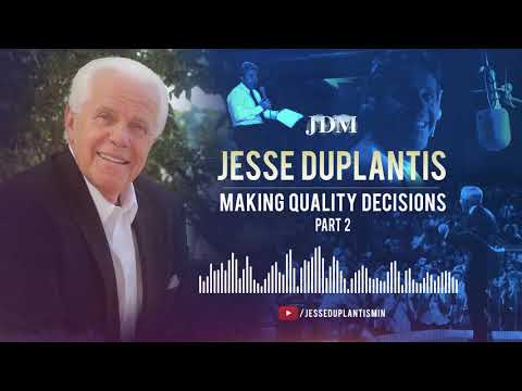 Make Quality Decisions, Part 2  Jesse Duplanits