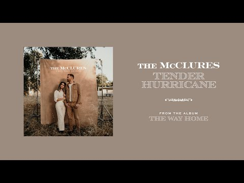 Tender Hurricane (Official Audio) - The McClures  The Way Home