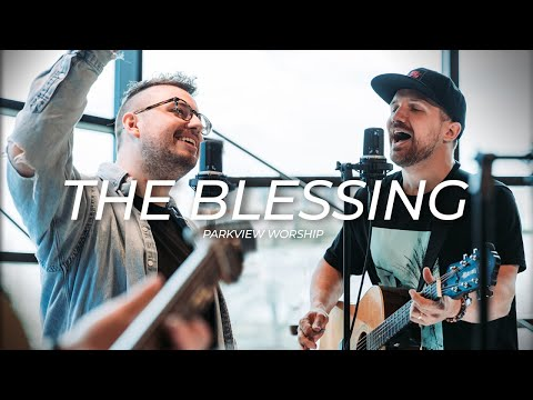 The Blessing  Parkview Worship