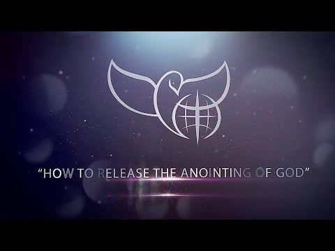 How to Release the Anointing of God
