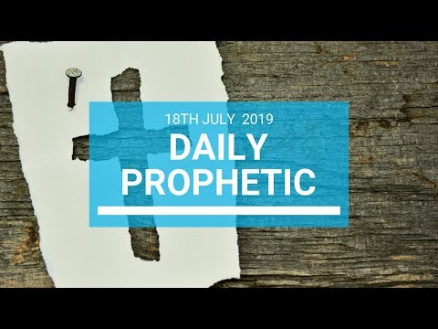 Daily Prophetic 18 July Word 1