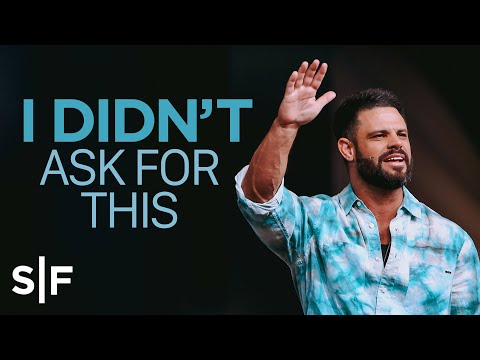 I Didn't Ask For This  Steven Furtick