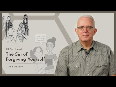 I'll Be Honest: The Sin of Forgiving Yourself