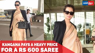 Kangana Ranaut Pays Heavy Price for Wearing Rs 600 Saree; Gets Trolled