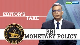 Editor's Take | RBI MONETARY POLICY