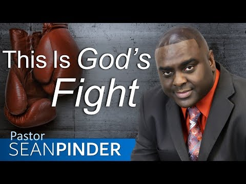 THIS IS GOD'S FIGHT - BIBLE PREACHING  PASTOR SEAN PINDER