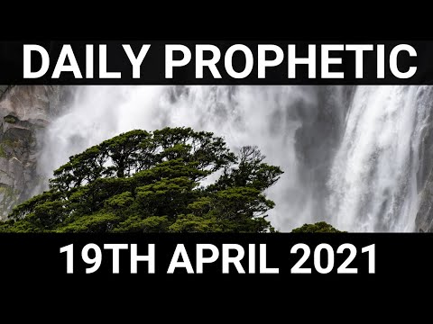 Daily Prophetic 19 April 2021 3 of 7