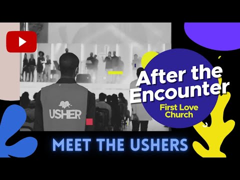 After The Encounter: Meet The Ushers