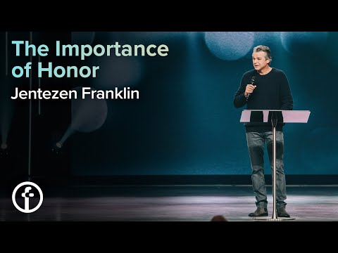 The Importance of Honor  Pastor Jentezen Franklin