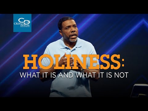 Holiness: What It Is and What It Is Not