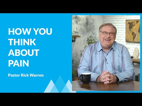 Change The Way You Think About Pain with Rick Warren