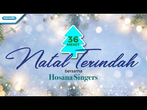36 Menit Natal Terindah - Hosana Singers (with lyric)