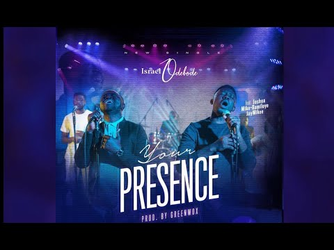 YOUR PRESENCE  MUSIC VIDEO  BY ISRAEL ODEBODE ft Jaymikee
