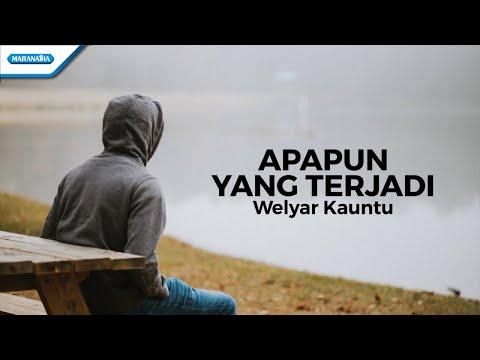 Apapun Yang Terjadi - Welyar Kauntu (with lyric)